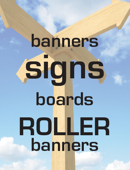 Banners, Signs, Boards and Roller Banners