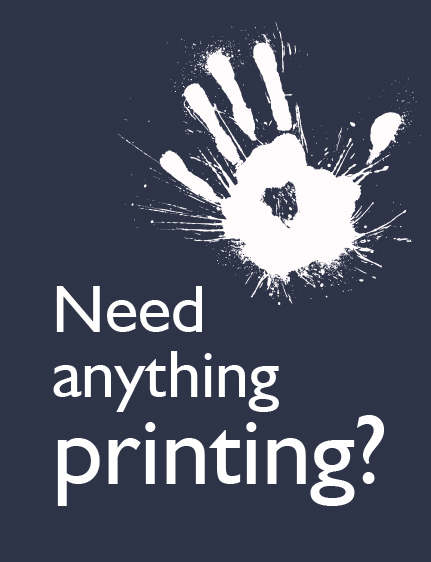 Need anything printing?